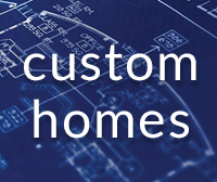 Custom Homes - Your Dream Awaits!